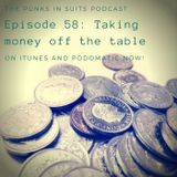 Episode 58: Taking money off the table