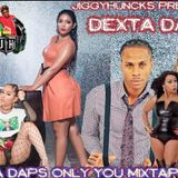 JIGGYHUNCKS PRESENTS BEST OF DEXTER DAPS   ONLY U MIXTAPE 2017