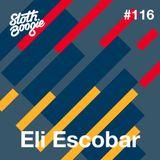 SlothBoogie Guestmix #116 - Eli Escobar