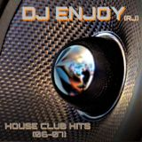 DJ Enjoy (RJ) - House Club Hits (06 - 17)