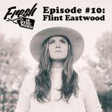 Episode #10: Flint Eastwood