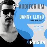 Danny Lloyd At 6th Auditorium (USA) [on FRISKYRADIO.COM 18.06.14]