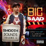 DJ BiG SaaD - SmooTh SounDs Vol 5!
