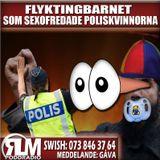RLM - FLYKTINGBARNET SOM SEXOFREDADE POLISKVINNORNA