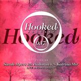 Hooked Podcast 037:: Sarah Myers b2b Halloran b2b Katrina Mir live at Flash 04/01/17