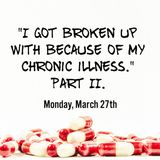 Episode 68: Endings #5: I Got Broken Up With Because of My Chronic Illness, Part II
