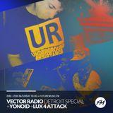 Vector Radio - 03.06.2017 + Yonoid + Lux 4 Attack - Detroit Special