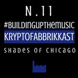#Buildingupthemusic KRYPTOFABBRIKKAST N.11 Shades Of Chicago - 19 07 2017 Free Download