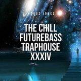The Chill FutureBass TrapHouse XXXV