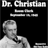Dr. Christian - Room Clerk (09-12-45)