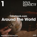 Talent Mix #87 | Ivan Deyanov - Around The World | 1daytrack.com