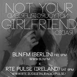 NOT YOUR GIRLFRIEND x BLN.FM 005 || 29|08|2014