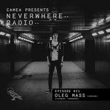 Camea Presents Neverwhere Radio 021 feat. Oleg Mass (Fachwerk, Framework)
