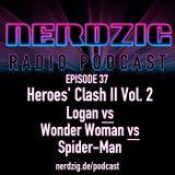 NerdzigRadio Episode 37: Heroes' Clash II Vol. 2 Solofilme