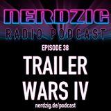 NerdzigRadio 38: Trailer Wars IV