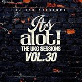 It's A Lot! The UKG Sessions, Vol. 30