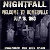 Nightfall - Welcome To Homerville (07-18-80)