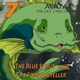 "The Last ChatzBender Episode 07: ""The Blue Spirit"" and ""The Fortuneteller"""
