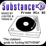 J-Slyde & Taran M - Substance Promo Mix 03 [Nov 2007]