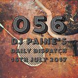 056 - DJ Paine's  Daily Dispatch