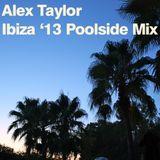 Alex Taylor Ibiza '13 Poolside Mix
