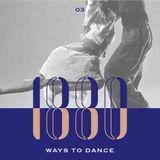 1880 Ways To Dance #3