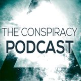 The Conspiracy Podcast - Episode #12 (Guest Critical Hit)