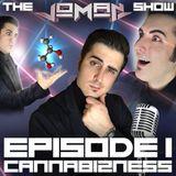 The Joman Show on KUHS - Episode 1: Cannabizness
