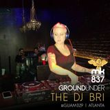 Ground Under: Episode 29 - The DJ Bri