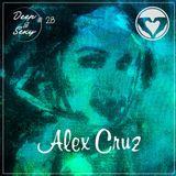 Alex Cruz - Deep & Sexy Podcast #28 (Feeling Home)