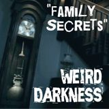 """Family Secrets"" #WeirdDarkness"