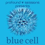 Profound Sessions 075 - Blue Cell