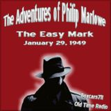 The Adventures Of Philip Marlowe - The Easy Mark (01-29-49)