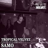 TROPICAL VELVET PODCAST EP76 MIXED BY SAMO