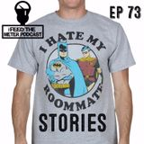 FEED THE METER PODCAST EP 73 - ROOMMATE STORIES @DJJUANYTO @UNEESMILES @BREAKINGLU @BILLYJUNE88