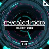 Revealed Radio 139 - AWIIN