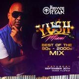YUSH Miami 2017 Promo Mix (Mixed by Dj Private Ryan)