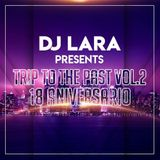 Dj Lara - Trip To The Past Vol.2 (18 Aniversario)  - DOWNLOAD