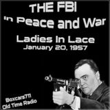 The FBI In Peace & War - Ladies In Lace (01-20-57)