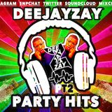 DEEJAYZAY-PARTY HITS (PT2) *FREE DOWNLOAD*