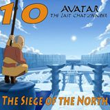 """The Last ChatzBender Episode 10: """"The Siege of the North"""""""