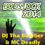 DJ Tha Bomber & MC Deadly - Bodstock 2014