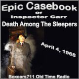 The Epic Casebook Of Inspector Carr - Death  Among The Sleepers (04-04-68)