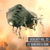 Sickcast Vol. 23 by Gancher & Ruin