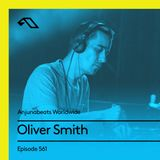 Anjunabeats Worldwide 561 with Oliver Smith
