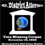 Mr. District Attorney - The Case Of The Missing Corpse (11-16-52)