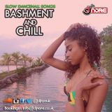 ★ BASHMENT AND CHILL★ SLOW DANCEHALL SONGS ★ DJ NORE ★