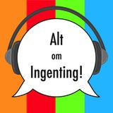 Alt om Ingenting! Episode 01 (made with Spreaker)