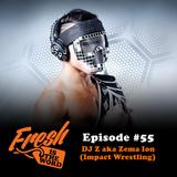 Episode #55: DJ Z aka Zema Ion (Impact Wrestling)