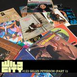 Wild City #123 - Gilles Peterson (Part 1)